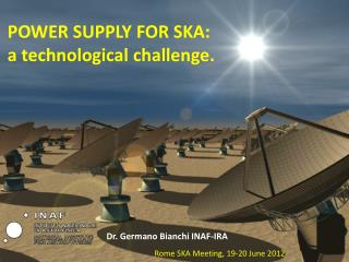 POWER SUPPLY FOR SKA: a  technological challenge .