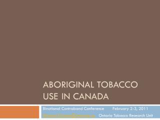Aboriginal Tobacco Use	  In Canada