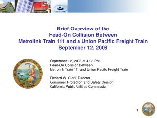 Brief Overview of the Head-On Collision Between Metrolink Train 111 and a Union Pacific Freight Train September 12, 2008