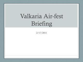 Valkaria  Air-fest Briefing