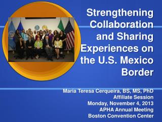 Strengthening Collaboration and Sharing Experiences on the U.S. Mexico Border