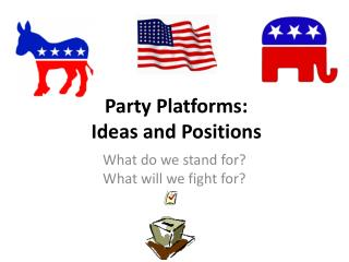 Party Platforms: Ideas and Positions