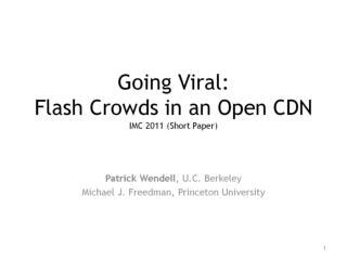 Going Viral: Flash Crowds in an Open CDN