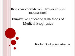 Department of Medical Biophysics and Biostatistics