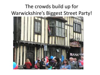 The crowds build up for Warwickshire's Biggest Street Party!