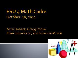 ESU 4 Math Cadre October  10, 2012