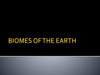 BIOMES OF THE EARTH