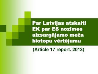 Par Latvijas atskaiti EK par ES nozīmes aizsargājamo meža biotopu  vērtējumu