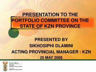 PRESENTATION TO THE PORTFOLIO COMMITTEE ON THE STATE OF KZN PROVINCE