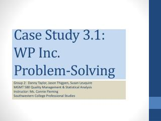 Case Study 3.1: WP Inc. Problem-Solving