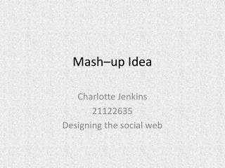 Mash–up Idea