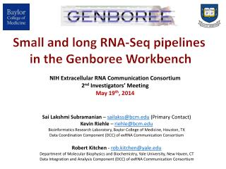NIH Extracellular RNA Communication Consortium 2 nd  Investigators' Meeting May 19 th , 2014