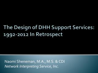 The Design of DHH Support Services:  1992-2012 In Retrospect