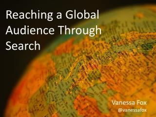 Reaching a Global Audience Through Search