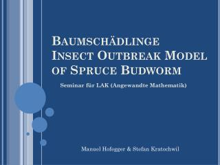Baumschädlinge Insect Outbreak  Model of  Spruce Budworm