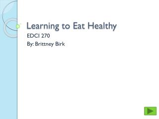 Learning to Eat Healthy