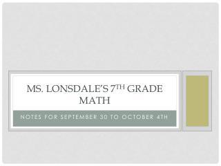 Ms. Lonsdale�s  7 th  Grade Math