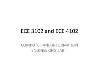 ECE 3102 and ECE 4102
