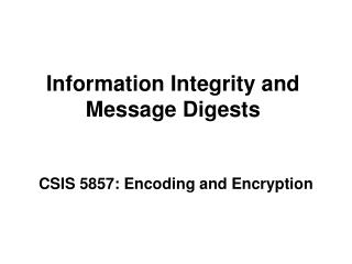 Information Integrity and Message Digests