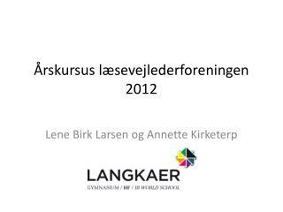 Årskursus læsevejlederforeningen  2012