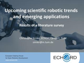 Upcoming scientific robotic trends and emerging applications Results of  a  literature survey