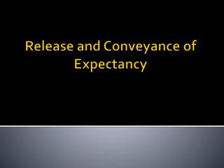Release and Conveyance of Expectancy