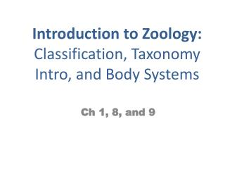 Introduction to Zoology:  Classification, Taxonomy Intro, and Body Systems