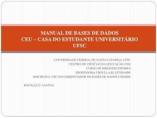 UNIVERSIDADE FEDERAL DE SANTA CATARINA-UFSC CENTRO DE CIÊNCIAS DA EDUCAÇÃO-CED