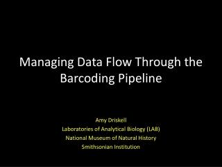 Managing Data Flow Through the Barcoding Pipeline