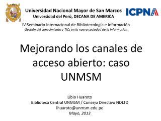 Mejorando los canales de acceso abierto: caso UNMSM