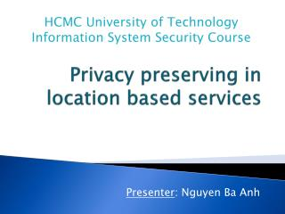 Privacy  preserving in    location based services