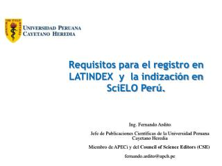 Requisitos para el registro en LATINDEX  y  la indización en SciELO Perú.