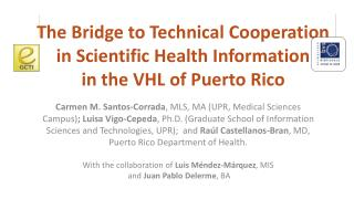 The Bridge to Technical Cooperation  in Scientific Health Information  in the VHL of Puerto Rico