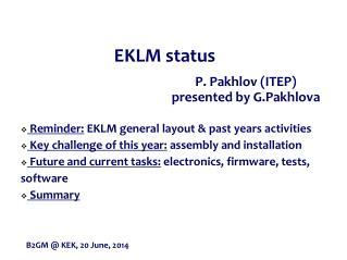 P.  Pakhlov (ITEP ) presented by  G.Pakhlova