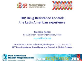 HIV Drug Resistance Control:  the Latin American experience