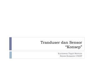 """Tranduser dan  Sensor """" Konsep """""""