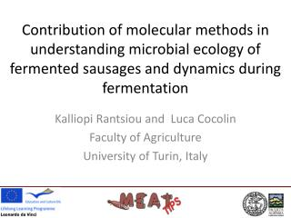 Kalliopi Rantsiou and  Luca  Cocolin Faculty of Agriculture University of Turin, Italy