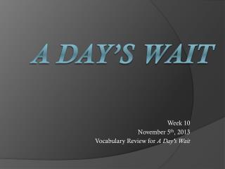 A Day�s Wait