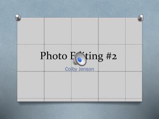Photo Editing #2