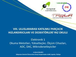 A.Gürol KALAYCI  Süleyman Demirel Üniversitesi Enerji Araştırmaları AUM, Isparta, Türkiye