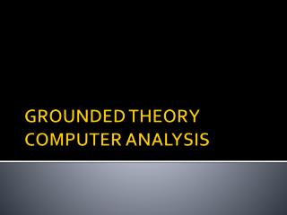 GROUNDED THEORY COMPUTER ANALYSIS