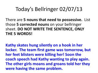 Today's  Bellringer  02/07/13