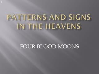 PATTERNS AND SIGNS IN THE HEAVENS