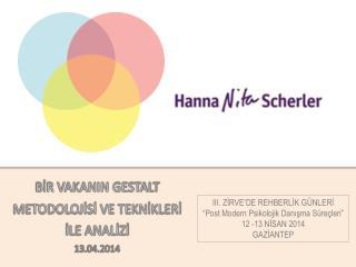 BİR VAKANIN GESTALT METODOLOJİSİ VE TEKNİKLERİ İLE ANALİZİ  13.04.2014