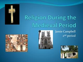 Religion During the Medieval Period