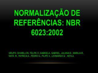 NORMALIZAÇÃO DE REFERÊNCIAS: NBR 6023:2002