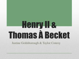 Henry II & Thomas À Becket