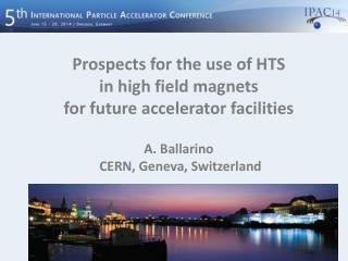Prospects  for the use of  HTS  in  high field magnets  for  future accelerator  facilities