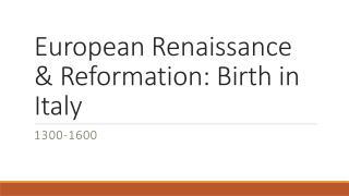 European Renaissance & Reformation: Birth in Italy