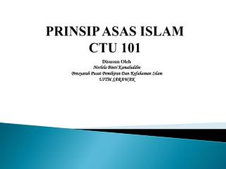 PRINSIP ASAS ISLAM CTU 101